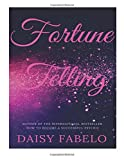 """The Art of Fortune Telling: WORK """"Today"""" as a professional Tarot Reader! Starting your """"Tarot"""" business like professional """"Psychic"""" REAL SECRETS. (Successful Psychic) (Volume 2)"""