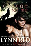 Change For Me (Alpha Werewolf Shifter Romance) (The Alphas Kiss Book 1)