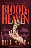 Blood of Heaven (Fire of Hea... - Bill Myers