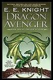 Dragon Avenger (Age of Fire, Book 2) (0451461096) by Knight, E.E.