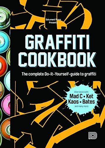 graffiti-cookbook-the-complete-do-it-yourself-guide-to-graffiti-by-bjn-almqvist-2015-11-15