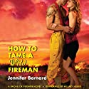 How to Tame a Wild Fireman: A Bachelor Firemen Novel (       UNABRIDGED) by Jennifer Bernard Narrated by Hillary Huber