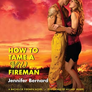 How to Tame a Wild Fireman: A Bachelor Firemen Novel | [Jennifer Bernard]