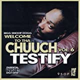 Snoop Dogg Welcome To Tha Chuuch - Vol. 6: Testify
