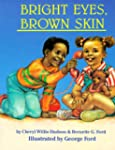 Bright Eyes, Brown Skin