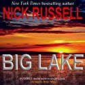 Big Lake (       UNABRIDGED) by Nick Russell Narrated by Bruce Miles