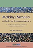 img - for Making Movies: A Guide for Serious Amateurs (Maria's Guides) book / textbook / text book
