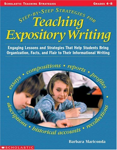Step-By-Step Strategies For Teaching Expository Writing: Engaging Lessons And Activities That Help Students Bring Organization, Facts, And Flair To Their Informational Writing front-1004579