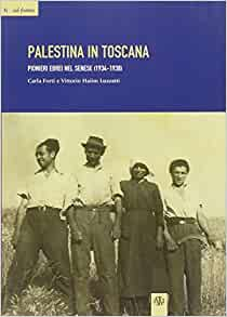 Palestina in Toscana. Pionieri ebrei nel Senese (1934-1938): Vittorio