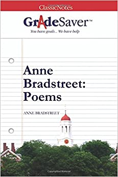 "essays anne bradstreet poems In 1630, eighteen-year-old anne bradstreet joined her family, her new  in "" contemplations,"" often considered bradstreet's finest poem, the."