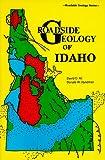Roadside Geology of Idaho (Roadside Geology Series) (0878422196) by David D. Alt