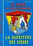 Guide du tapissier decorateur t.1: la garniture des sieges (nlle ed.)