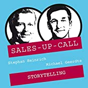 Storytelling im Verkauf (Sales-up-Call) | Stephan Heinrich, Michael Geerdts