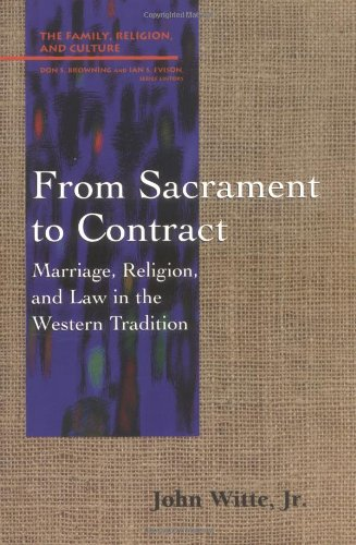 From Sacrament to Contract: Marriage, Religion, and Law...