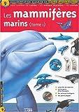 Les mammifères marins, Tome 1 : Documentation scolaire en images autocollantes - Dès 7 ans
