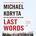 Last Words (       UNABRIDGED) by Michael Koryta Narrated by To Be Announced