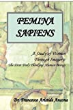 img - for Femina Sapiens: A Study of Women Through Imagery book / textbook / text book