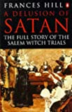 A Delusion of Satan (0140257942) by Hill, Frances