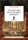 echange, troc Sylvie Bouissou - Vocabulaire de la musique baroque