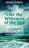 Like the Wideness of the Sea: Women Bishops and the Church of England