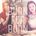 Burn for Burn (       UNABRIDGED) by Jenny Han, Siobhan Vivian Narrated by Joy Osmanski, Madeleine Maby, Rebekkah Ross