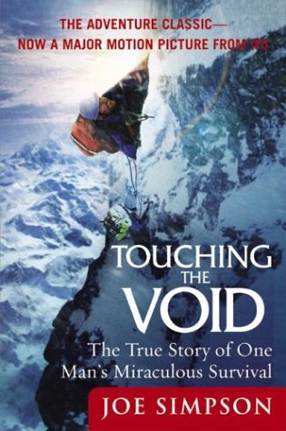 Touching the Void: The True Story of One Man's Miraculous Survival, Joe Simpson