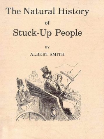 The Natural History of Stuck Up People, Albert Smith