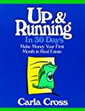 img - for Up and Running in 30 Days: Make Money Your First Month in Real Estate book / textbook / text book