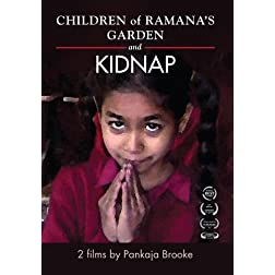 Children of Ramana's Garden & Kidnap (Double Feature)