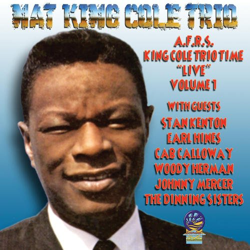 AFRS King Cole Trio Time 'Live' Volume 1