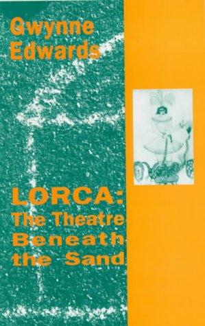 Lorca The Theatre Beneath the Sand