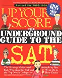 img - for Up Your Score: The Underground Guide to the SAT book / textbook / text book