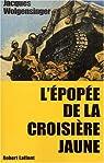 L'Epop�e de la croisi�re jaune par Wolgensinger