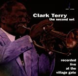 echange, troc Clark Terry - The Second Set (Live At The Village Gate)