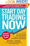 Start Day Trading Now: A Quick and Ea...