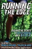 img - for Running the Edge: Discovering the Secrets to Better Running and a Better Life by Goucher, Adam, Tim Catalano (2011) Paperback book / textbook / text book