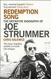 Redemption Song: The Definitive Biography of Joe Strummer