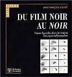 echange, troc Anne-Françoise Lesuisse - Du film noir au noir