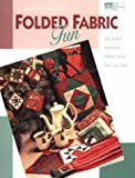 Folded Fabric Fun: Easy Folded Ornaments, Potholders, Pillows, Purses, Totes, and More (0943574692) by Martin, Nancy J.