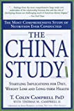 China Study, The: The Most Comprehensive Study of Nutrition Ever Conducted and the Startling Implications for Diet, Weight Loss and Long-term Health