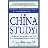 China Study, The: The Most Comprehensive Study of Nutrition Ever Conducted and the Startling Implications for Diet, Weight Loss and Long-term Healthby Colin Campbell