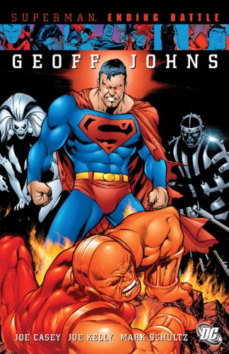 Amazon.com: Superman: Ending Battle (9781401222598): Geoff Johns, Joe Casey, Mark Schultz, Joe Kelly, Various: Books