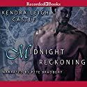Midnight Reckoning: Dark Dynasties, Book 2 Audiobook by Kendra Leigh Castle Narrated by Pete Bradbury