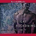 Midnight Reckoning: Dark Dynasties, Book 2 Audiobook by Kendra Leigh Castle Narrated by Pete Bradbury