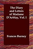 The Diary and Letters of Madame DArblay, Vol. I