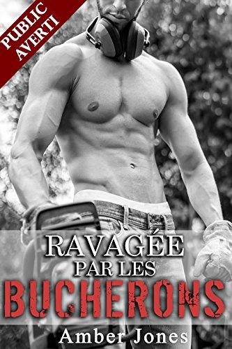 ravagee-par-les-bucherons-nouvelle-erotique-sexe-multiple-hard-tabou-histoire-bonus-a-la-fin-french-