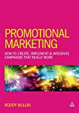 Promotional Marketing: How to Create, Implement & Integrate Campaigns That Really Work