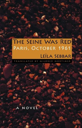 The Seine Was Red: Paris, October 1961 (French Edition)