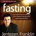 Fasting (       UNABRIDGED) by Jentezen Franklin Narrated by Lloyd James