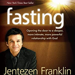 Fasting | [Jentezen Franklin]